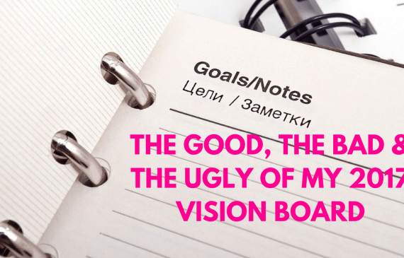 The good, the bad and the ugly of my 2017 vision board