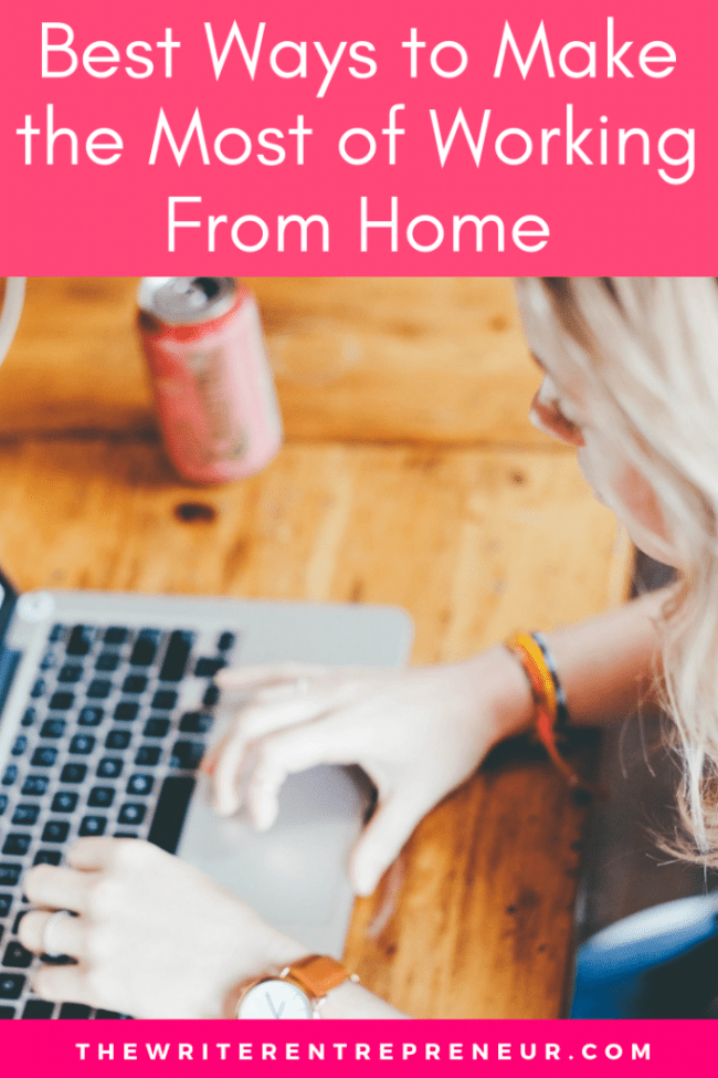 Best Ways to Make the Most of Working From Home