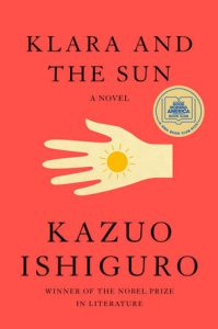 Review of Klara and the Sun by Kazuo Ishiguro for The Writer's Workshop.