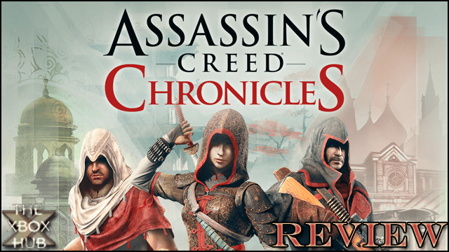 Assassin S Creed Chronicles Trilogy Review Thexboxhub