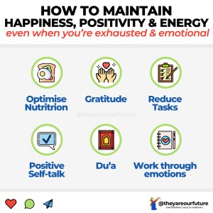6 Ways to Maintain Energy, Positivity & Happiness [Muslim Mothers]