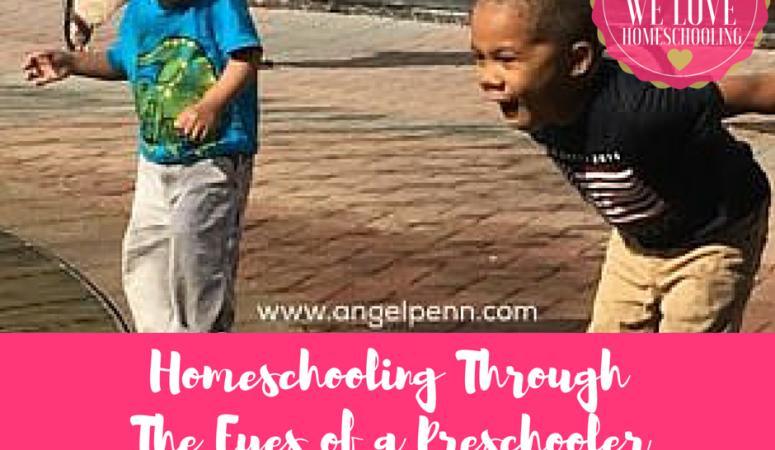 Homeschooling Through The Eyes Of A Preschooler