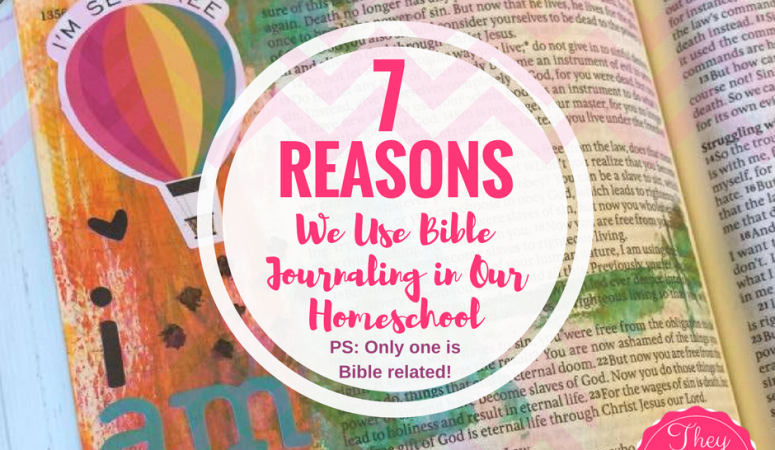7 Reasons We Use Bible Journaling In Our Homeschool