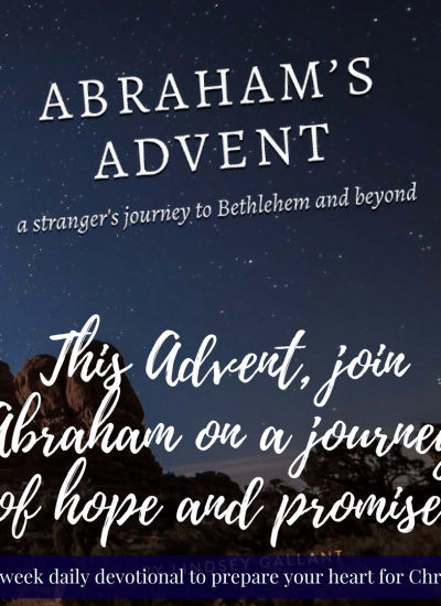 Prepare Your Heart For Christmas with Abraham's Advent