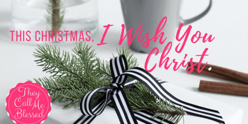This Christmas, I Wish You Christ!