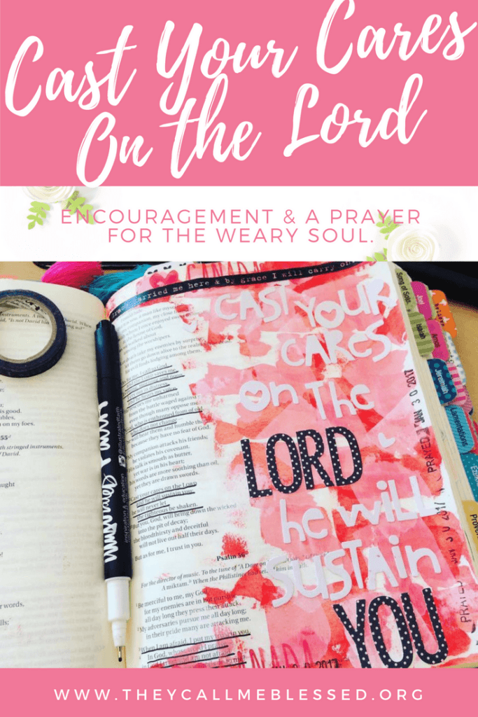 Cast your cares on the LORD and he will sustain you; he will never let the righteous be shaken. Psalm 55:22 Bible journaling | Devotional | Prayer | Illustrated Faith | Encouragement