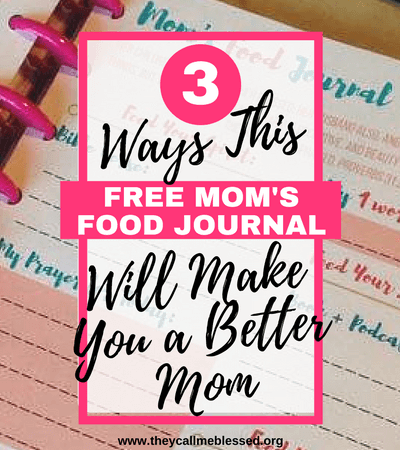 3 Ways This Free Mom's Food Journal Will Make You a Better Mom