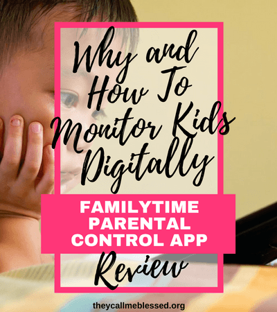 Why and How To Monitor Kids Digitally - Family Time Review
