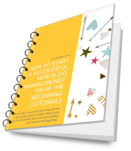 Start a Mom Blog Making Money Since the Beginning Free Guide