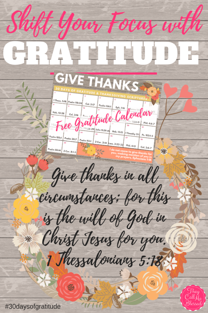 Shift Your Focus with Gratitude | They Call Me Blessed