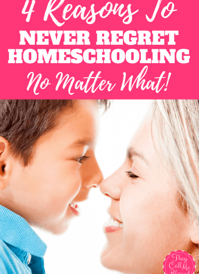 4 Reasons To Never Regret Homeschooling No Matter What!