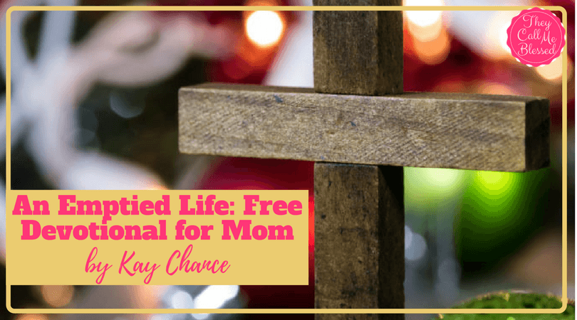 An Emptied Life: Free Devotional for Mom at the 24 Days to A Christ-Centered Christmas Blog Party.