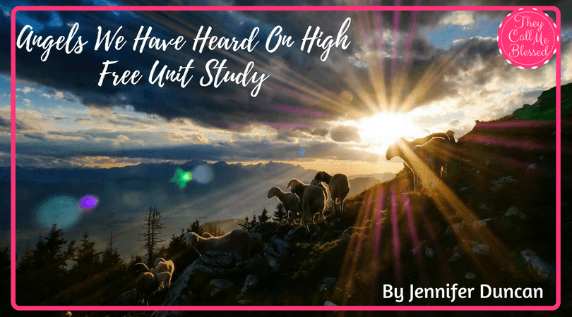 Angels We Have Heard on High Free Unit Study