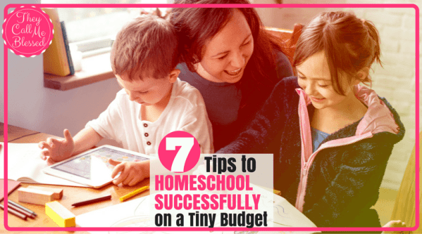 7 Tips to Homeschool Successfully on a Tiny Budget