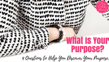 What Is Your Purpose? 4 Questions to Help You Discover Your Purpose in Life.