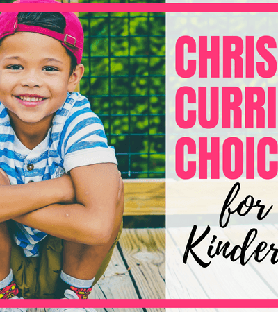 Christian Curriculum Choices for your Kindergartner