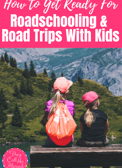 How to Be Ready For Roadschooling, Homeschooling On The Road, or Road Trips with Kids