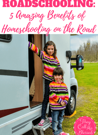 Roadschooling: 5 Amazing Benefits of Homeschooling On The Road