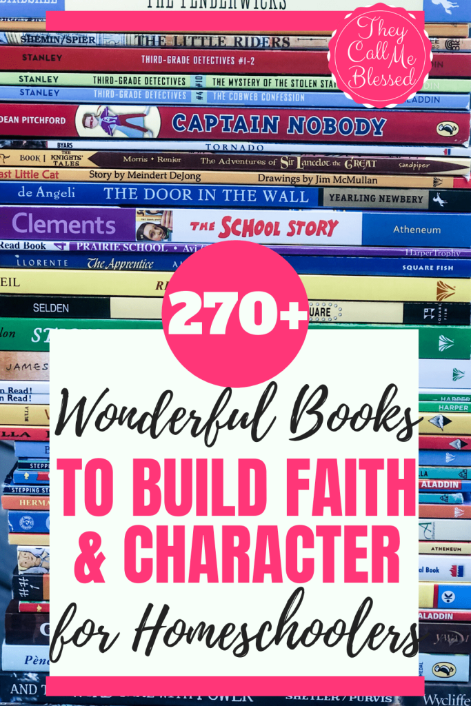 270+ Wonderful Faith & Character Building Books for Homeschoolers
