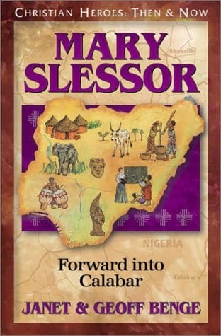 Missionary Stories: Mary Slessor Forward into Calabar