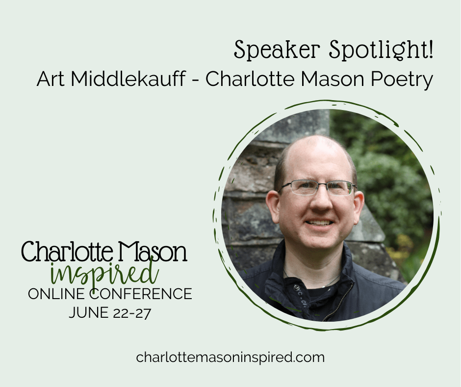 Art Middlekauff at the Charlotte Mason Inspired Online Homeschool Conference