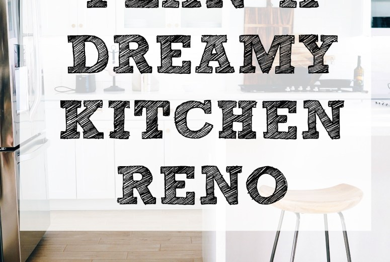 How to Plan a dreamy kitchen reno. Work with what you've got and stay within budget using these steps to design a kitchen of your dreams!
