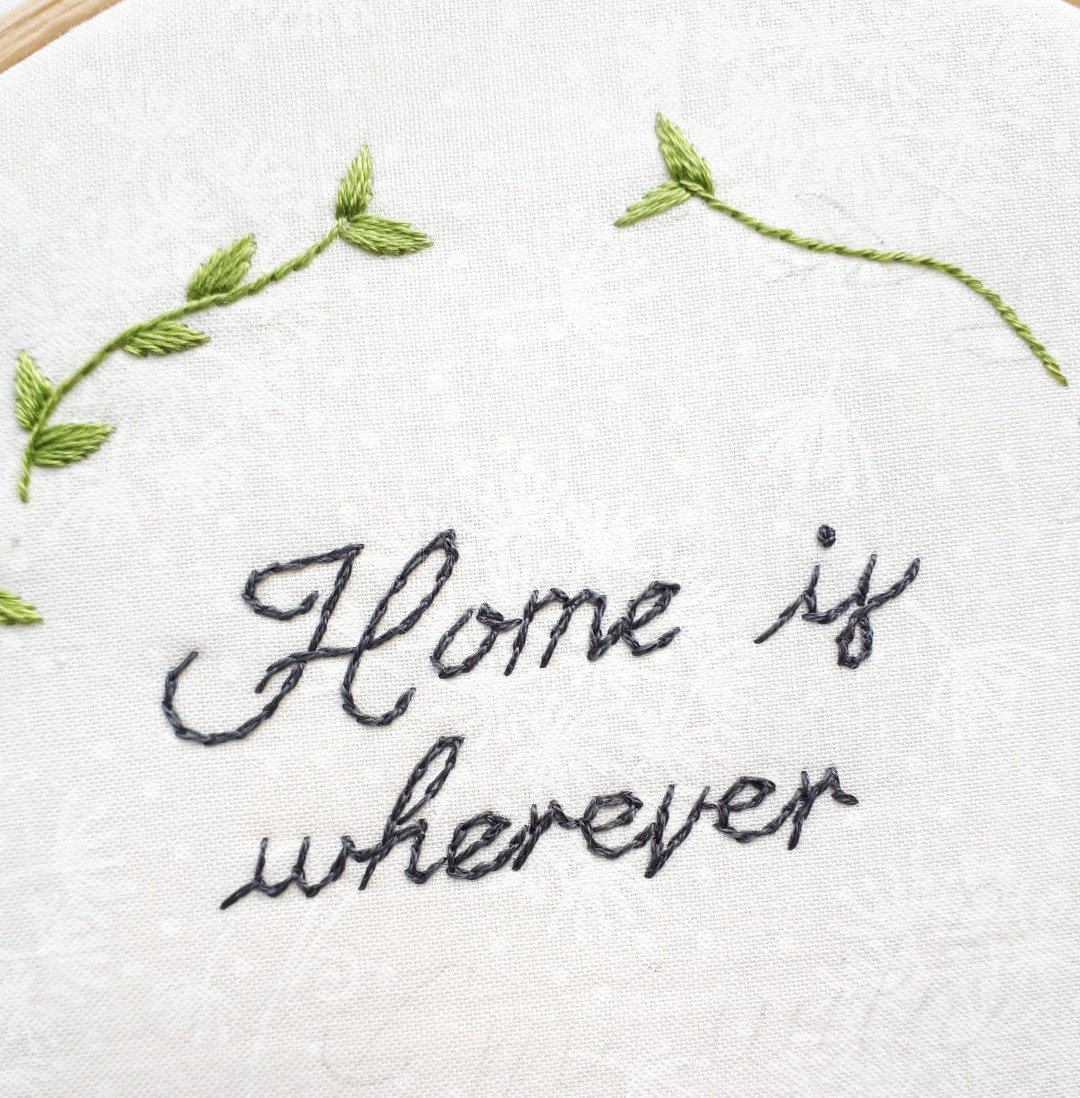 Home is Wherever I'm With You - Embroidery