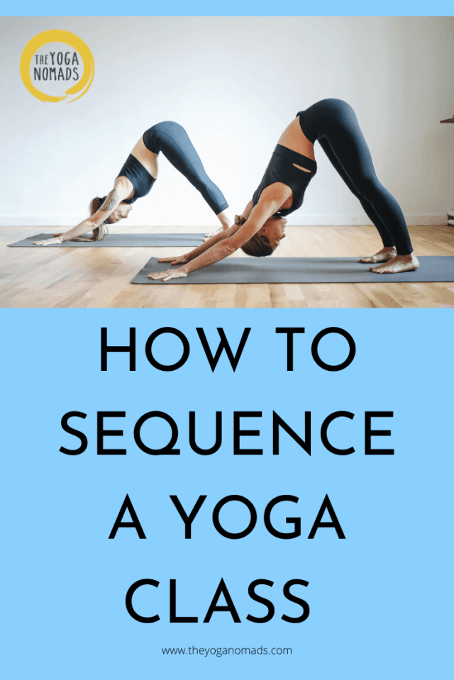 How To Sequence A Yoga Class (to teach your best class yet) - The