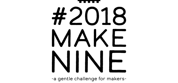 My #2018MakeNine picks!