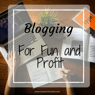 Blogging For Fun and Profit