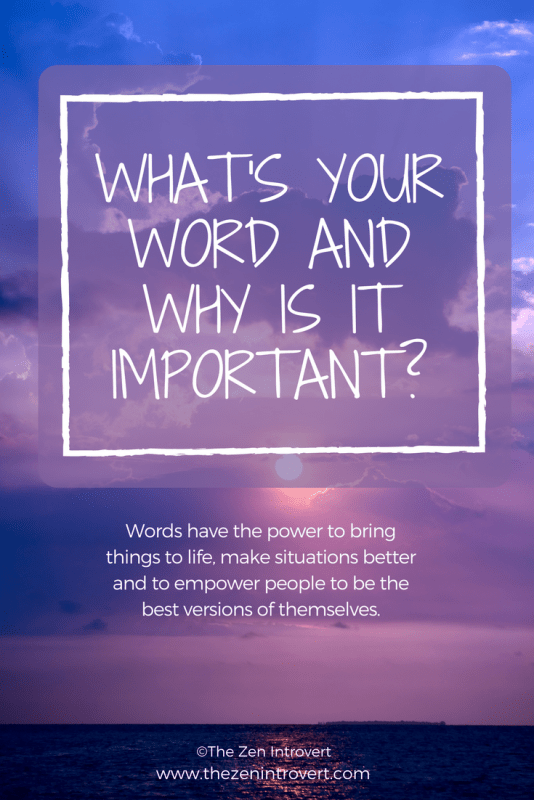 Words have the power to make you anything you want to be.