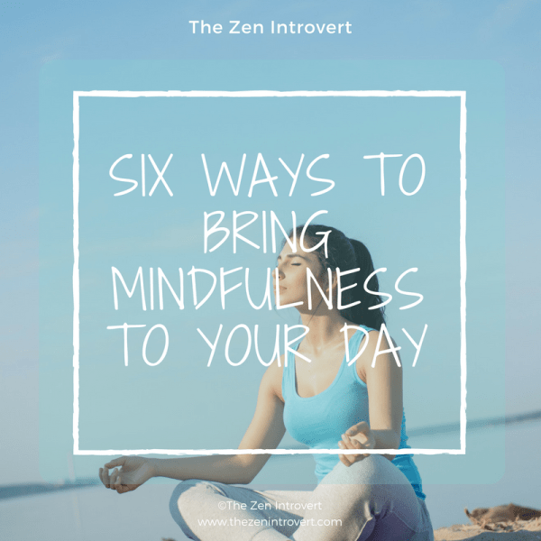 Six Ways to Bring Mindfulness to your Day