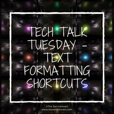 Tech Talk Tuesday – Text Formatting Shortcuts