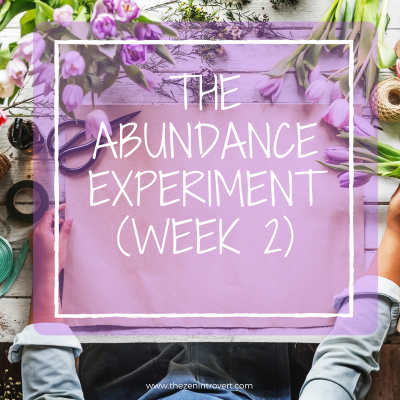The Abundance Experiment Week 2 - Testing the Theory that we manifest our reality