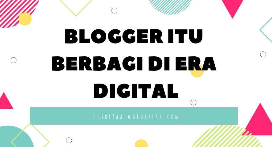 Blogger Itu Berbagi di Era Digital