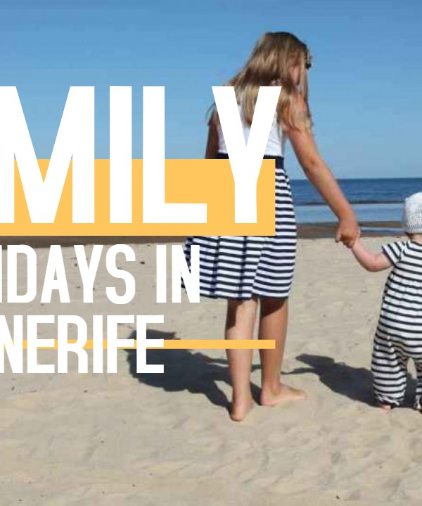 Family holidays in Tenerife