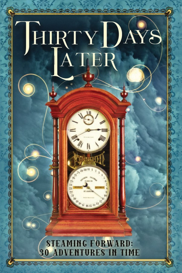 Cover of steampunk anthology Thirty Days Later - clock, fog, and bright swirling lights
