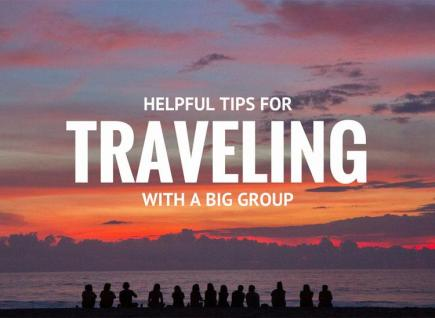 Helpful tips for traveling with a big group.
