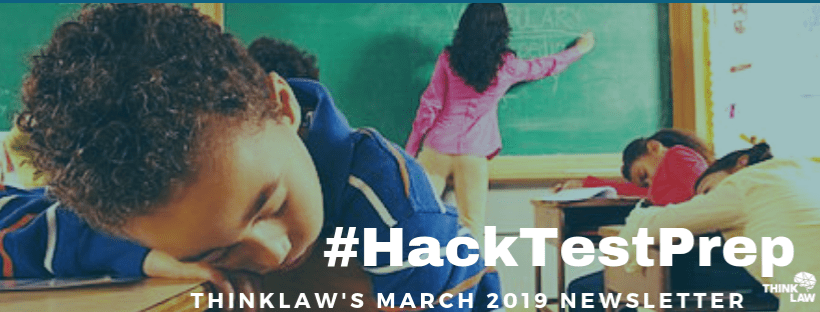 #HackTestPrep: thinkLaw's March 2019 Newsletter