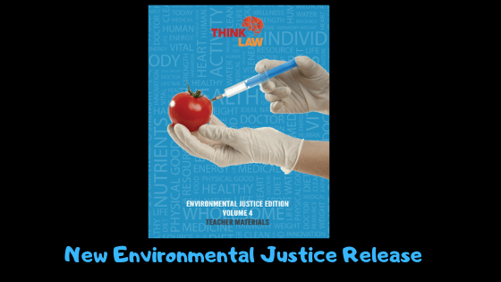 Inspire Your Students to Change the World: thinkLaw Environmental Justice Edition