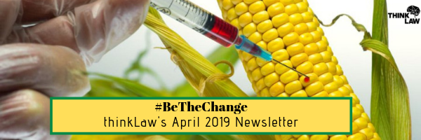 #BeTheChange: ThinkLaw's April 2019 Newsletter