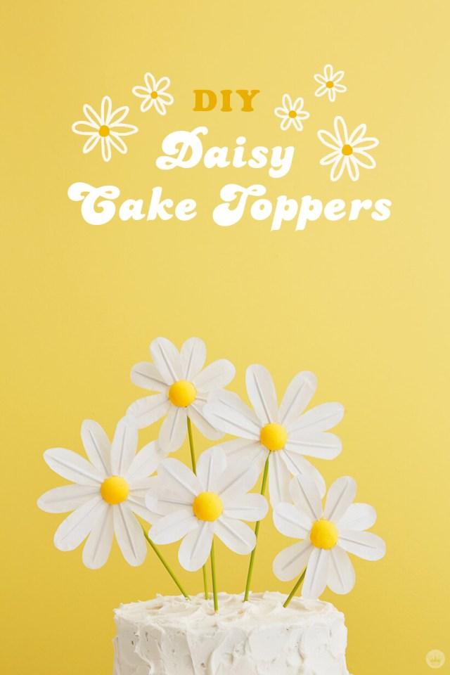 DIY Daisy Cake Toppers | thinkmakeshareblog.com