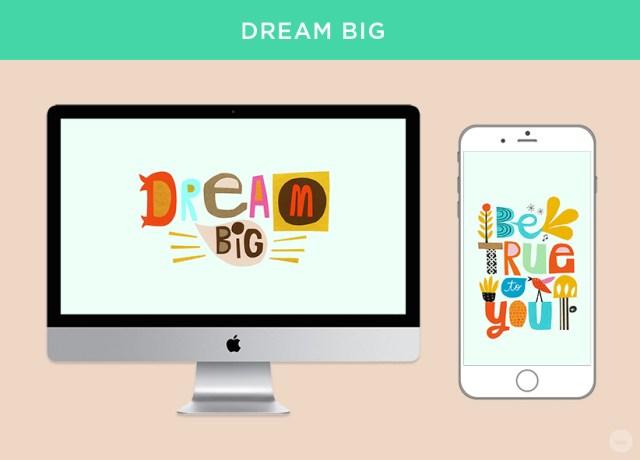 Dream big digital wallpapers