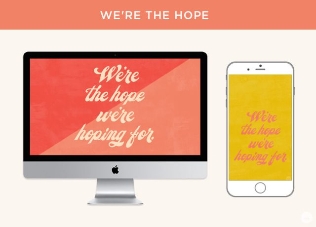 "Free September digital wallpapers: ""We're the hope we're hoping for"" displayed on desktop and phone screen"