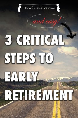 3 critical and easy steps to early retirement
