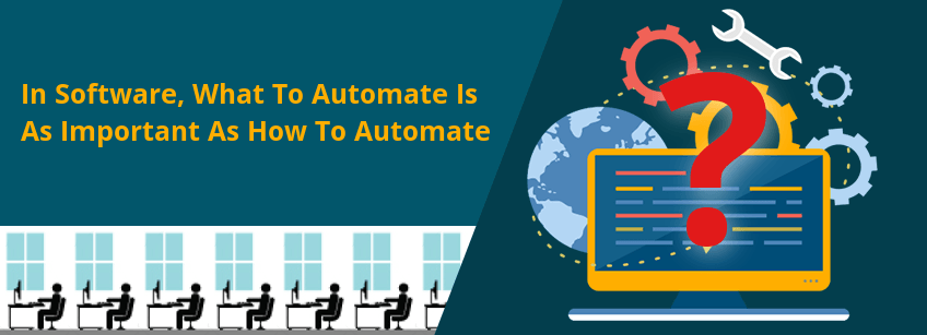 What-To-Automate-Is-As-Important-As-How-To-Automate
