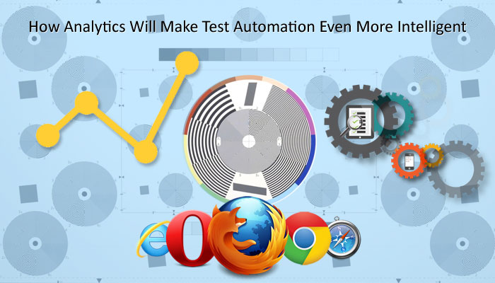 How Analytics Will Make Test Automation Even More Intelligent?