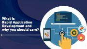 What is Rapid Application Development and why you should care?