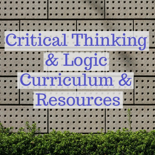 Critical Thinking & Logic Curriculum & Resources