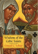 Wisdom of the Celtic Saints by Ed Sellner